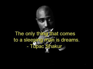 Tupac shakur quotes sayings dreams sleeping best
