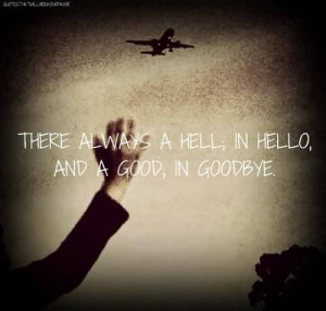 ... meaningful-quote-there-always-a-hellin-hello-and-a-good-in-good-bye