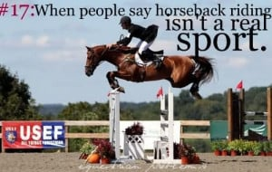 When People Say Horseback Riding Isnt A Real Sport - Horse Quote