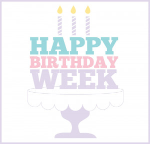 am so happy you have found your way here for happy birthday week