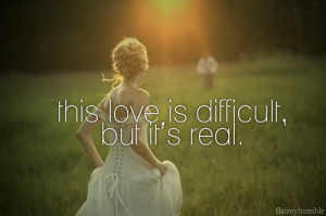 This Love Is Difficult, But It's Real