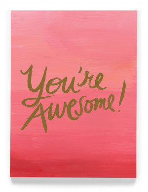 You Are Awesome Images You're awesome! code: 33459