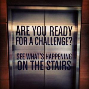 Take the Stairs! Forget the Elevators.