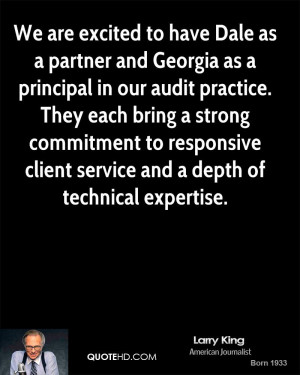 to have Dale as a partner and Georgia as a principal in our audit ...