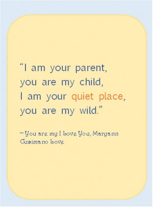 Reading Quotes For Kids By Famous People Iam-your-parent-you-are-my ...