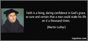 Faith is a living, daring confidence in God's grace, so sure and ...