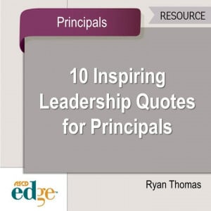 ... for some inspiration? Here are 10 inspirational quotes for principals