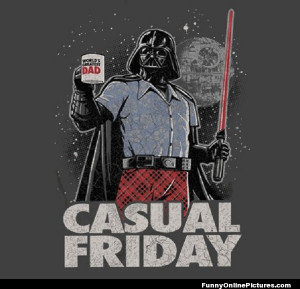 Oh how we love Darth Vader… and casual Fridays!