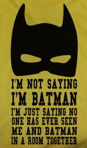 ... Quotes, Funny Quotes, Funny Stuff, I M Batman, Funny Man Quotes, Funny