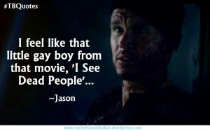 True Blood Quotes S06E01 14 ~Jason Stackhouse