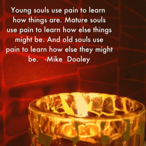 Young, mature and old souls process pain differently in their soul ...