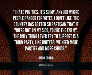 quote-Mark-Cuban-i-hate-politics-its-slimy-any-job-76775.png