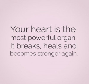 ... . It breaks, heals and becomes stronger again. #Life #Heart #Quotes