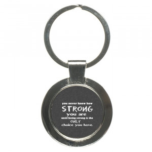 Being Strong Motivational Quotes Keychain