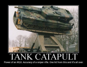 ... net/images/2011/06/30/motivational-pics-tank-catapult_130946058742.jpg
