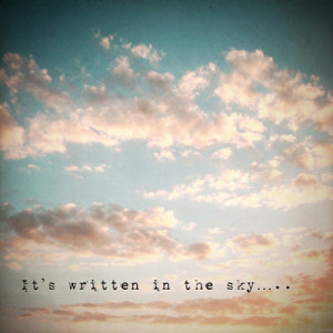 ... image include: sky, quote, it's written in the sky, love and nature
