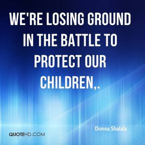 Donna Shalala - We're losing ground in the battle to protect our ...