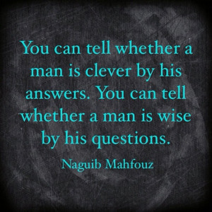 quotes_whether a man is clever or wise - by Naguib Mahfouz