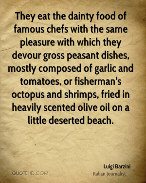 They eat the dainty food of famous chefs with the same pleasure with ...