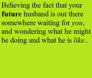 Quotes About The Future And Love Future, husband, love and