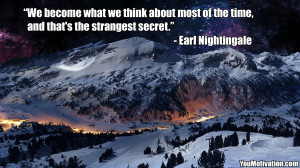 Picture-Quote-By-Earl-Nightingale-We-become-what-we-think-about-most ...