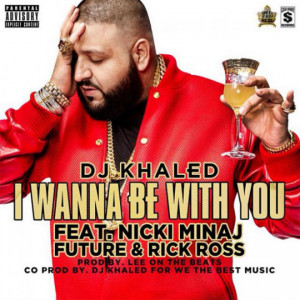 ... featuring Nicki Minaj, Rick Ross & Future – I Wanna Be With You