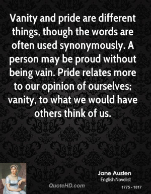 Vanity and pride are different things, though the words are often used ...