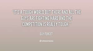 File Name : quote-Guy-Forget-its-a-tough-world-out-there-and-78236.png ...