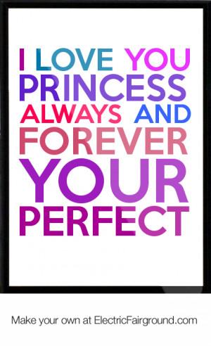 Love You Princess Quotes I love you princess