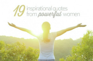 Inspiring Quotes from Powerful Women