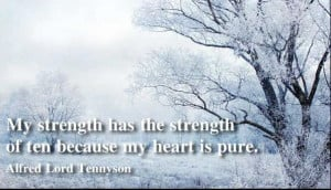 My strength has the strenth of ten because my heart is