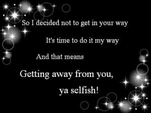dont be selfish ya.. hate it! klu xsuka sya buat gtu jgn buat gtu jgak ...