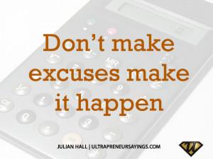 Don't make excuses make it happen