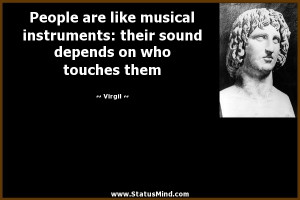 ... sound depends on who touches them - Virgil Quotes - StatusMind.com
