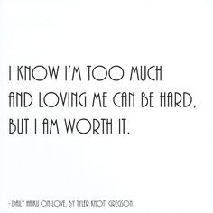 but I am worth it. Daily haiku on love, by Tyler Knott Gregson.