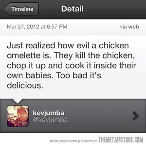 Funny photos funny chicken omelette evil