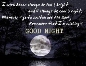... moon always be full bright and u always be cool right good night quote