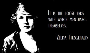 Zelda Fitzgerald on loose ends...