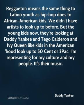 Daddy Yankee Top Quotes