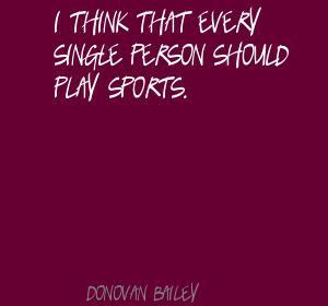 Donovan Bailey 39 s quote 6
