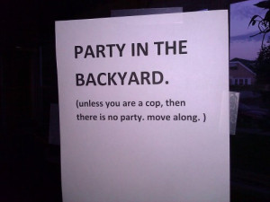 notice to all party goers, excluding the police