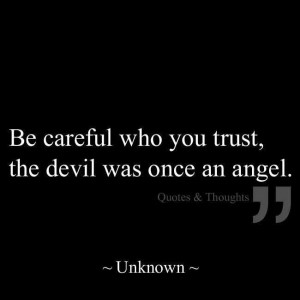 Trust no one!!