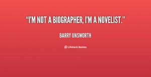 quote-Barry-Unsworth-im-not-a-biographer-im-a-novelist-34259.png