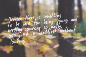 ... being young perks of being a wallflower quotes about being young