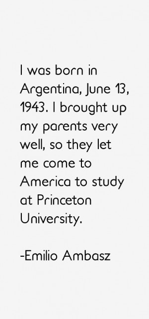 was born in Argentina, June 13, 1943. I brought up my parents very ...