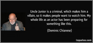 Uncle Junior is a criminal, which makes him a villain, so it makes ...