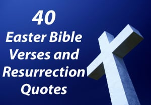 ... verses, quotes, or sayings about the Resurrection of Jesus Christ each