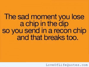 The-sad-moment-you-lose-a-chip.jpg