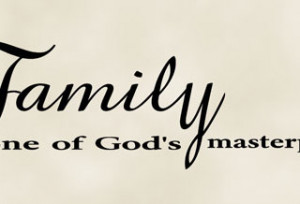 ... and Family Wall Quotes / Family One of God's Masterpieces-wall quote
