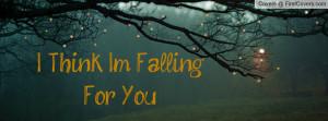 Think Im Falling For You Quotes i think i m falling-18302 jpgi